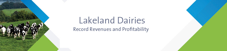Lakeland Dairies reports record Revenues and Profitability